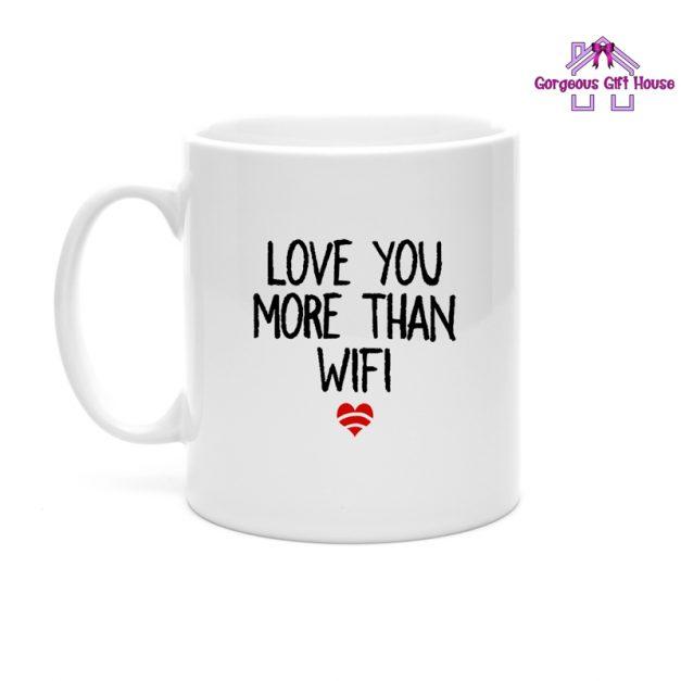 Love You More Than Wifi Mug
