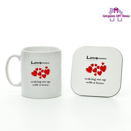 Love Means Waking Me Up With A Brew Mug And Coaster Set