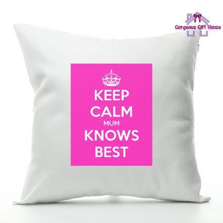 Keep Calm Mum Knows Best