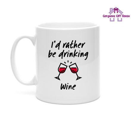 i'd rather be drinking wine mug -red wine mug gift
