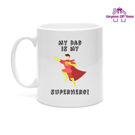 My Dad is My Superhero Mug