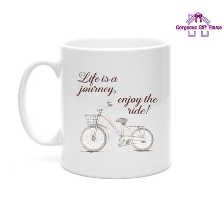 life is a journey enjoy the ride mug