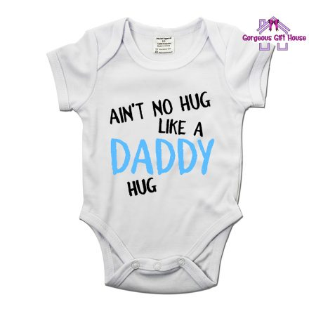 Aint No Hug Like A Daddy Hug Baby Grow