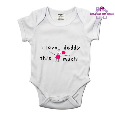 I Love Daddy This Much Girl Babygrow