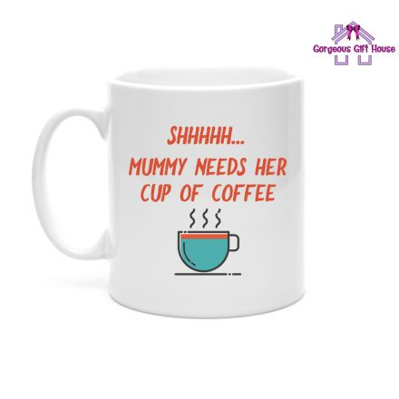 shhhhh-mummy-needs-her-cup-of-coffee-mug