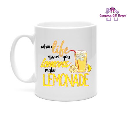 when-life-gives-you-lemons-make-lemonade-mug