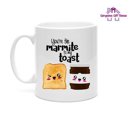You're The Marmite To My Toast Mug