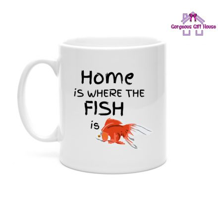 Home Is Where The Fish Is Mug
