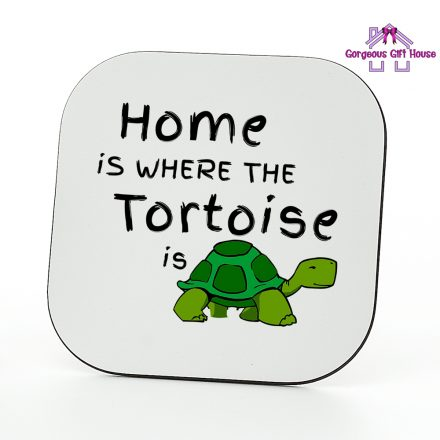 Home Is Where The Tortoise Is Coaster