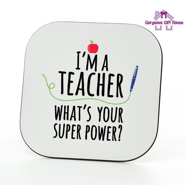 I'm A Teacher What's Your Super Power Coaster