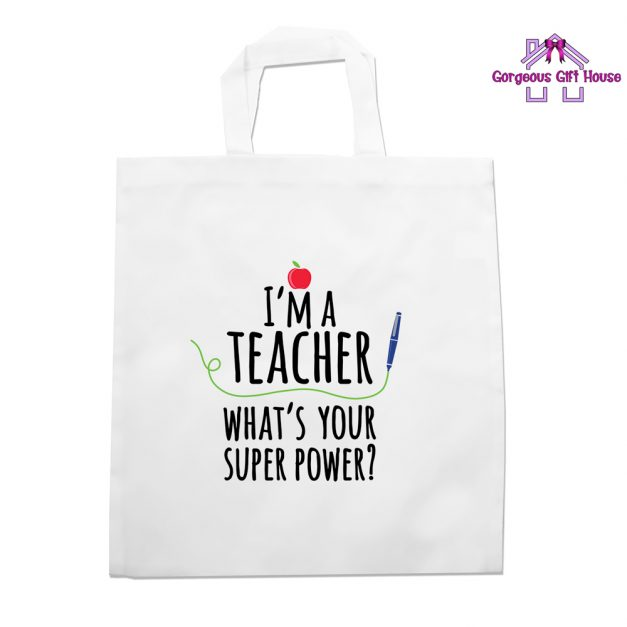 I'm A Teacher What's Your Super Power Tote Bag