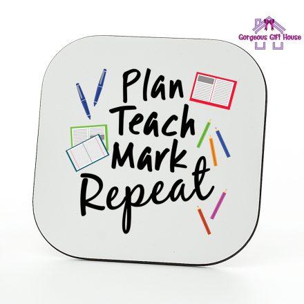 Plan Teach Mark Repeat Teacher Coaster