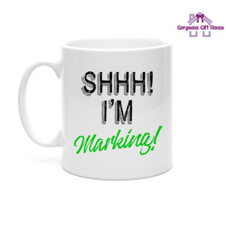 Shhh I'm Marking Teacher Mug