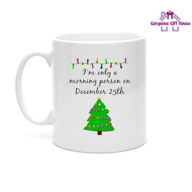 I'm Only A Morning Person On December 25th