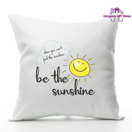 Be the sunshine cushion
