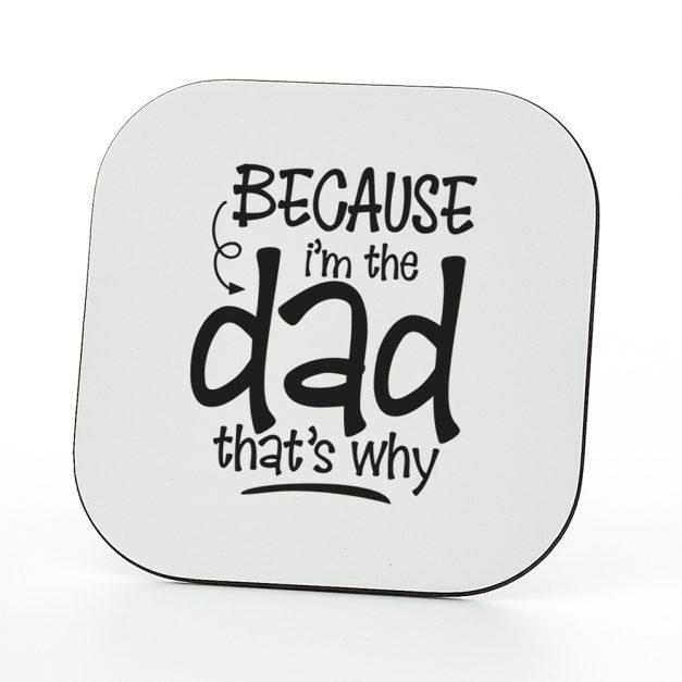 because I'm the Dad Coaster