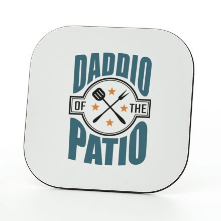 Daddio of the Patio coaster