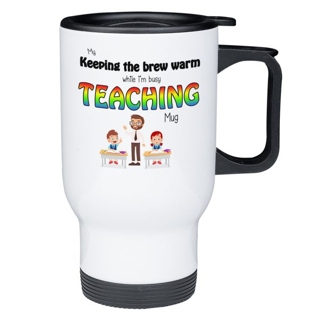 keep my brew warm teaching male travel mug